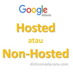 Perbedaan Hosted Account dan Non Hosted Account Google Adsense